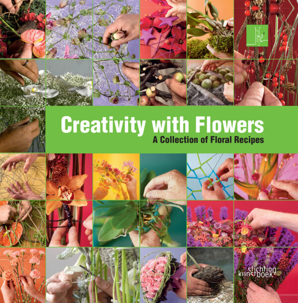 Creativity with Flowers Max van de Sluis Per Benjamin livre fleuristes Life 2 Life 3 techniques explications décorations de table Noël bouquets fleurs plantes intérieur art floral Fleur Créatif Fleur Magazine